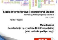 Moja Europa: Konstrukcja i przyszłość Unii Europejskiej jako unikatu politycznego